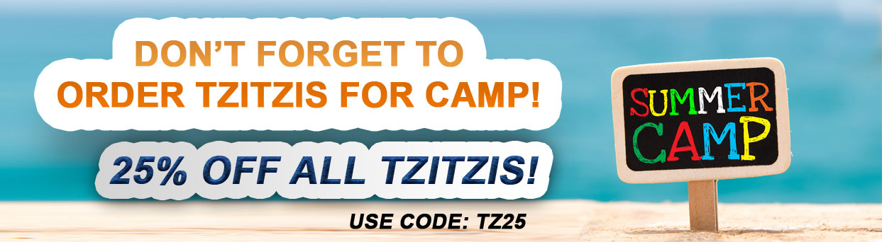 Tzitzis Sale! 25% OFF Use Code TZ25